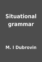 Situational grammar by M. I Dubrovin