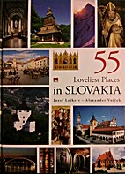 55 Loveliest Places in Slovakia by Josef;…
