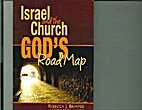 ISRAEL AND THE CHURCH: God's Road Map…