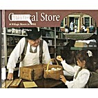 General Store: A Village Store in 1902…