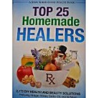 Top 25 Homemade Healers by Jerry Baker