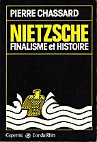 Nietzsche, Finalisme et Histoire by Pierre…