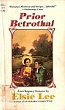 Prior Betrothal by Elsie Lee