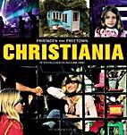 Fristaden Christiania = Christiania freetown…