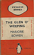 The Glen O Weeping by Marjorie Bowen