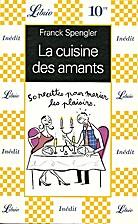 La cuisine des amants by Franck Spengler
