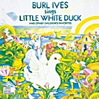 Burl Ives Sings Little White Duck (And Other…