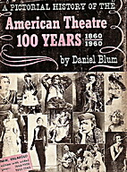 A Pictoral History of the American Theatre…