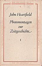 Photomontagen zur Zeitgeschichte I by John…