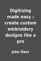 Digitizing made easy : create custom…