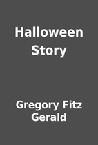 Halloween Story by Gregory Fitz Gerald