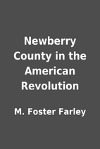 Newberry County in the American Revolution…