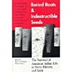 Buried roots and indestructible seeds : the…