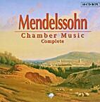 Mendelssohn Chamber Music Complete by…