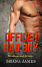 Officer Bad Boy by Shana James