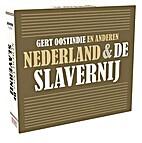 Nederland & de slavernij by Gert Oostindie