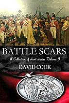 Battle Scars: A Collection of Short Stories…