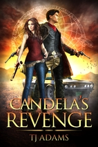 Candela's Revenge by T. J. Adams
