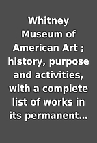 Whitney Museum of American Art ; history,…