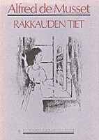 Rakkauden tiet : kaksi novellia by Alfred de…