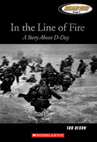 In the Line of Fire: A Story about D-Day by…