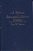 A History of Shenandoah County, Virginia,…