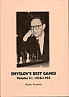 Smyslov's Best Games, Volume II:…