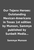 Our Tejano Heroes: Outstanding…