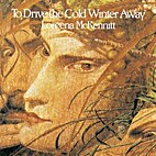 To Drive the Cold Winter Away by Loreena…