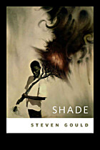 Shade: A Tor.Com Original by Steven Gould