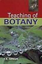 Teaching of Botany by Y.K. Singh