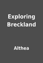 Exploring Breckland by Althea