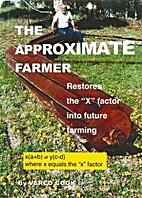 The approximate farmer : restores the…