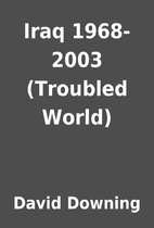 Iraq 1968-2003 (Troubled World) by David…
