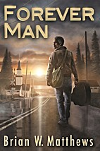 Forever Man by Brian W Matthews