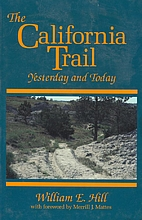The California Trail: Yesterday and Today by…
