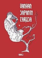 Vanhan Japanin taruja by Elina Harjula