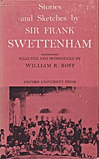 Stories and Sketches by Sir Frank Swettenham…