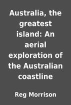 Australia, the greatest island: An aerial…