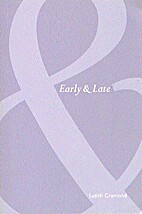 Early and Late by Judith Cramond