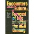 Encounters With the Future: A Forecast of…