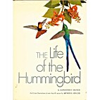 The Life of the Hummingbird by Alexander F.…