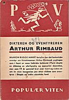 Dikteren og eventyreren Arthur Rimbaud by…