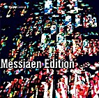 Messiaen Edition [🌐] by Olivier Messiaen