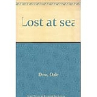 Lost at sea by Dale Dow