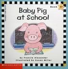 Baby Pig at School by Francie Alexander