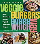 Veggie burgers every which way : fresh,…