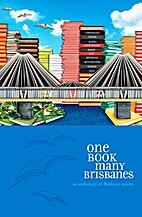 One book many Brisbanes: third anthology of…