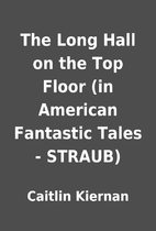 The Long Hall on the Top Floor (in American…