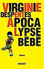 Apocalypse Bebe by Virginie Despentes